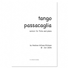 tango passacaglia (flute and piano version) by ANDREW WILSON-DICKSON